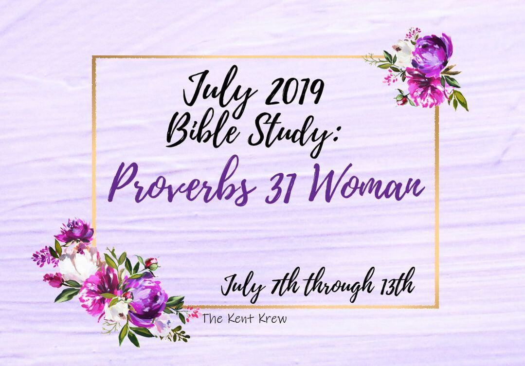 Proverbs 31 Study, Proverbs 31 woman study, the kent krew bible studies, the kent krew printables, the kent krew free resources, resources